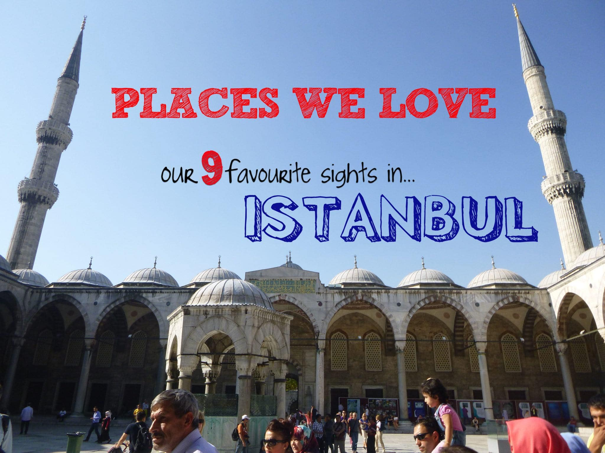 The best sights in Istanbul: Places we Love!