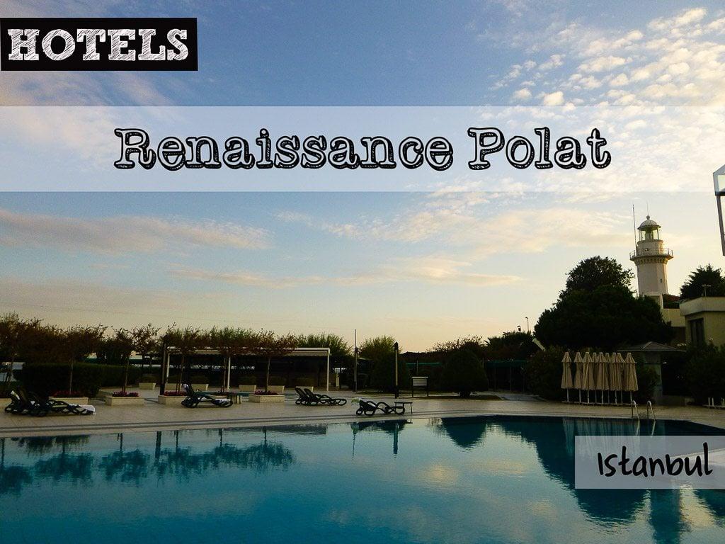 Renaissance Polat Istanbul Review