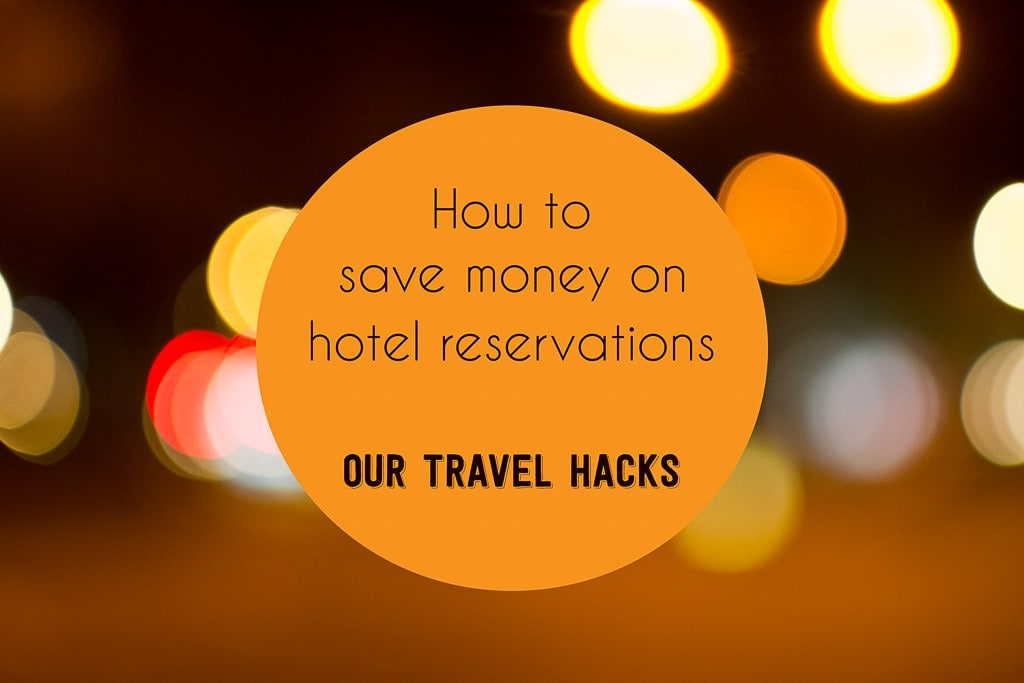 How to Save Money on Hotel Reservations: 6 Ultimate Travel Hacks!