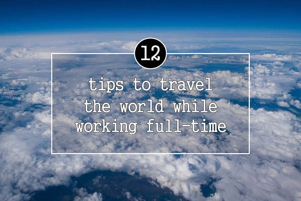 Travel while working full time-cover