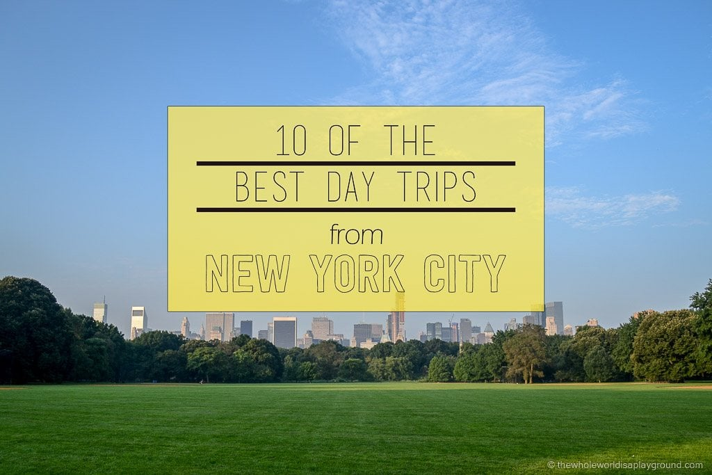 10 Of The Best Day Trips From New York City!