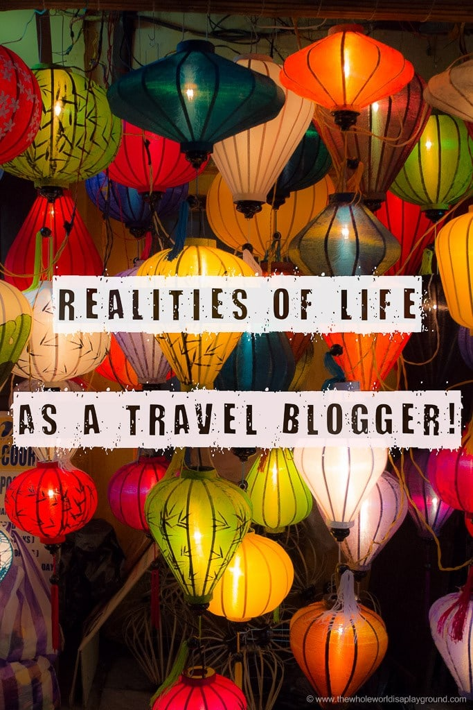 Realities of life as travel blogger ©thewholeworldisaplayground