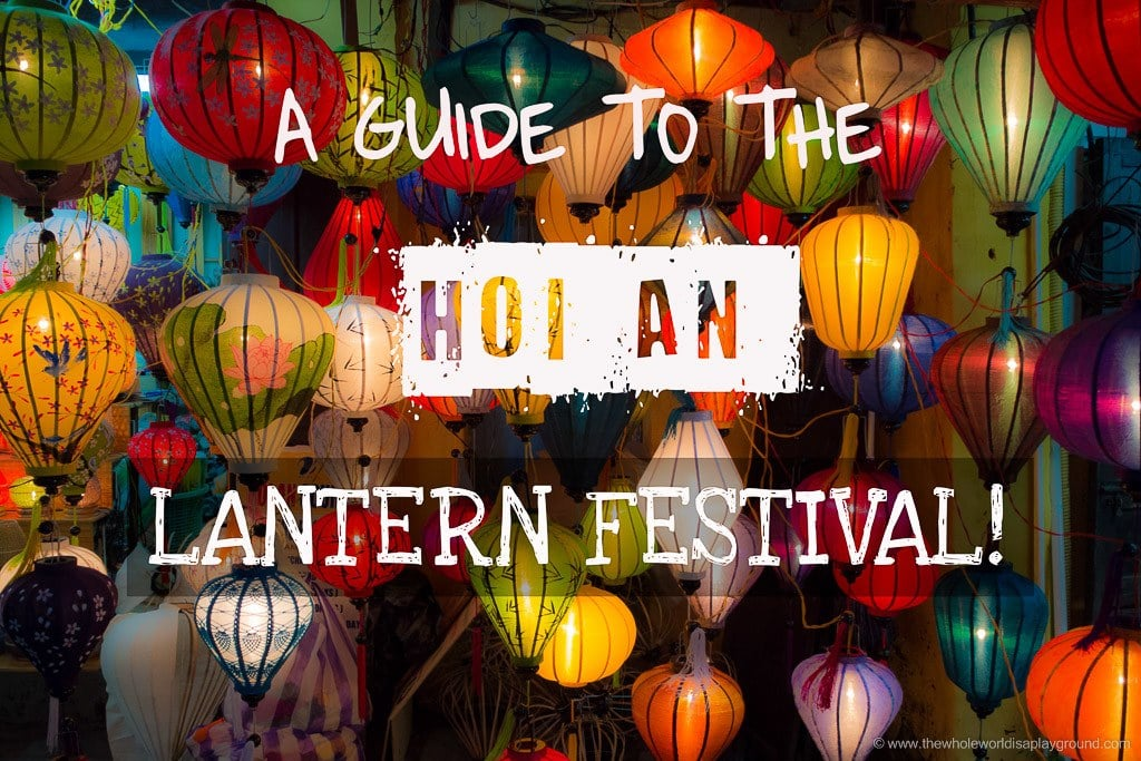 Guide to Hoi An Lantern Festival