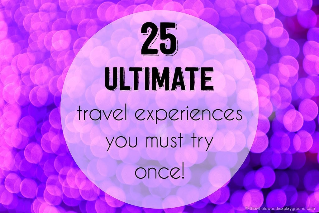 Ultimate Travel Experiences (27)