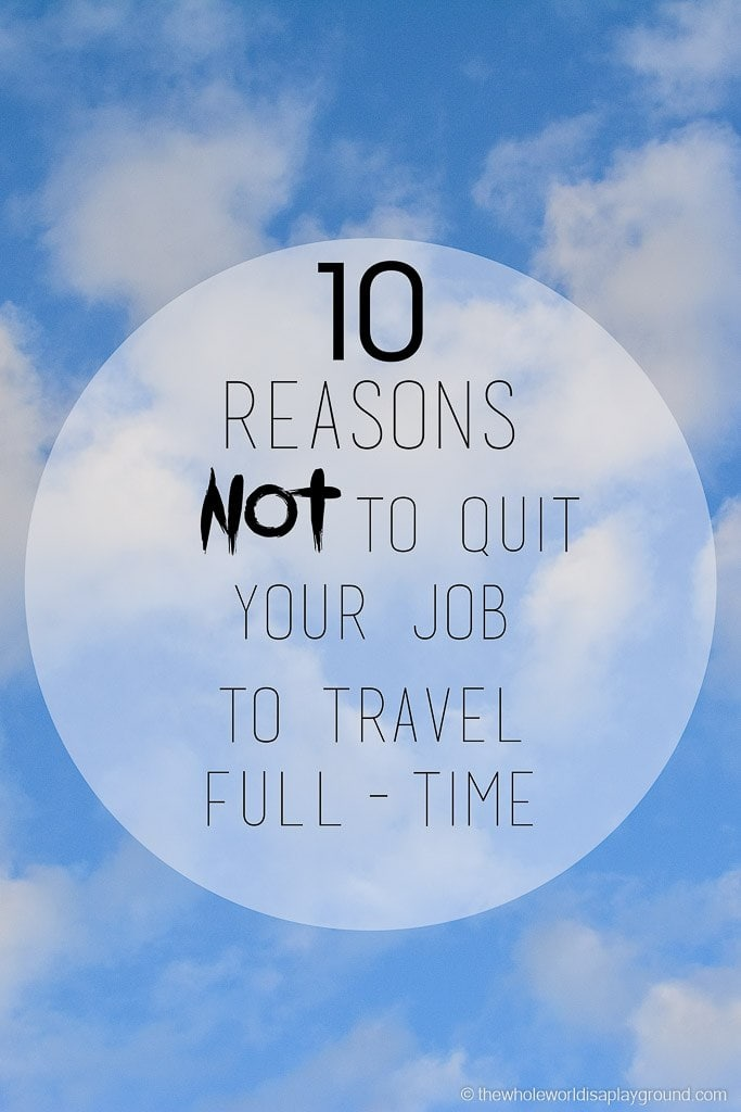 Reasons not to quit your job to travel - pinterest