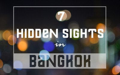 Bangkok Hidden Gems: 7 unique must see sights in Bangkok!