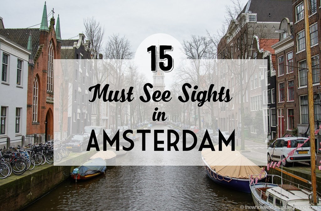 Amsterdam: 15 of the best sights and hidden gems – our tips and must see sights!